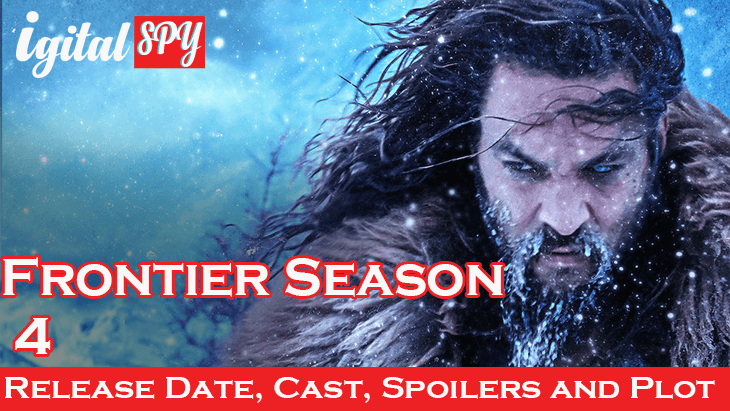 Frontier Season 4: Release Date, Cast, Spoilers and Plot